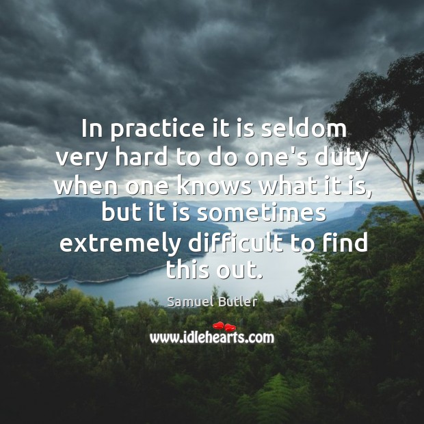 Image, In practice it is seldom very hard to do one's duty when