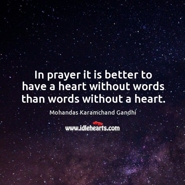 In prayer it is better to have a heart without words than words without a heart. Image