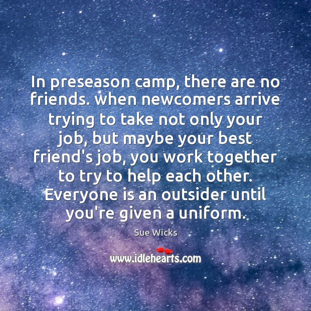 In preseason camp, there are no friends. when newcomers arrive trying to Image