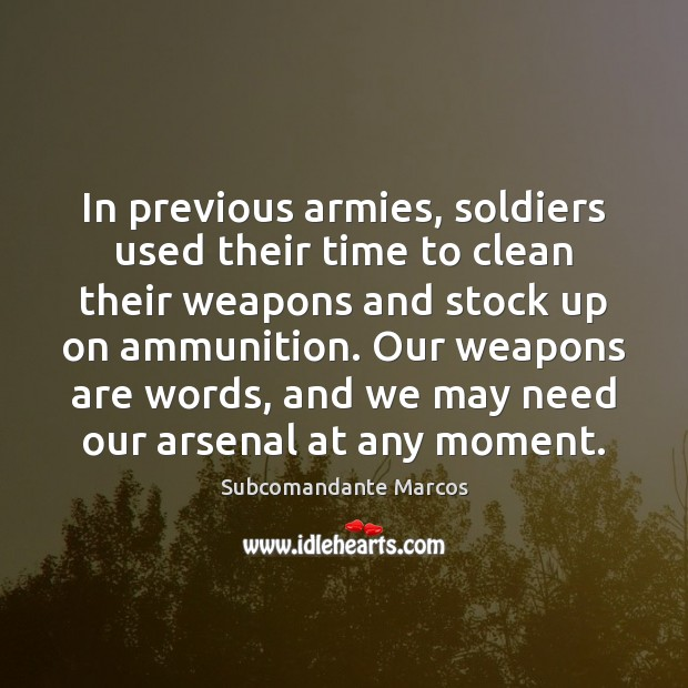 In previous armies, soldiers used their time to clean their weapons and Image