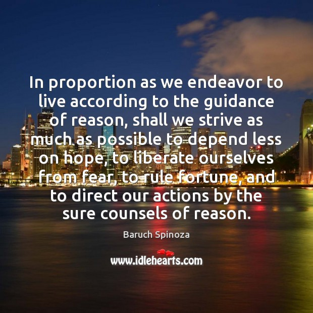 In proportion as we endeavor to live according to the guidance of Liberate Quotes Image
