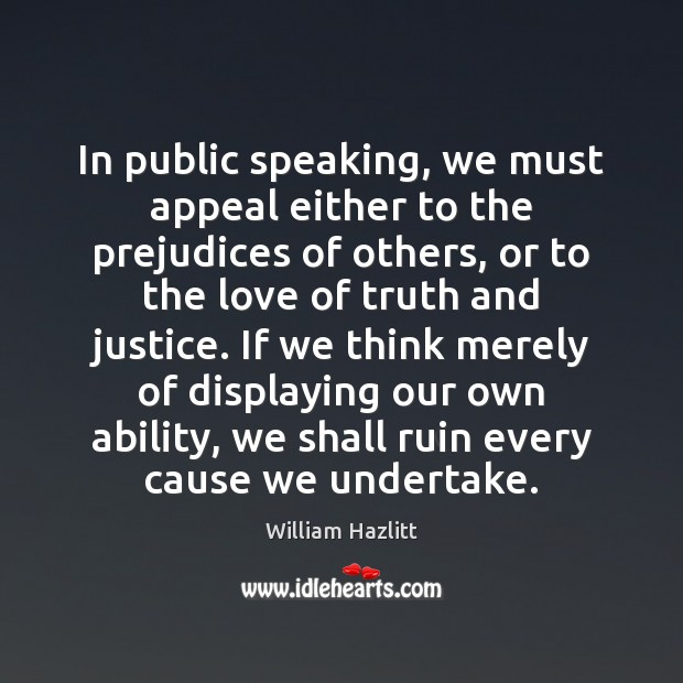 In public speaking, we must appeal either to the prejudices of others, Image