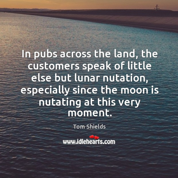 Image, In pubs across the land, the customers speak of little else but