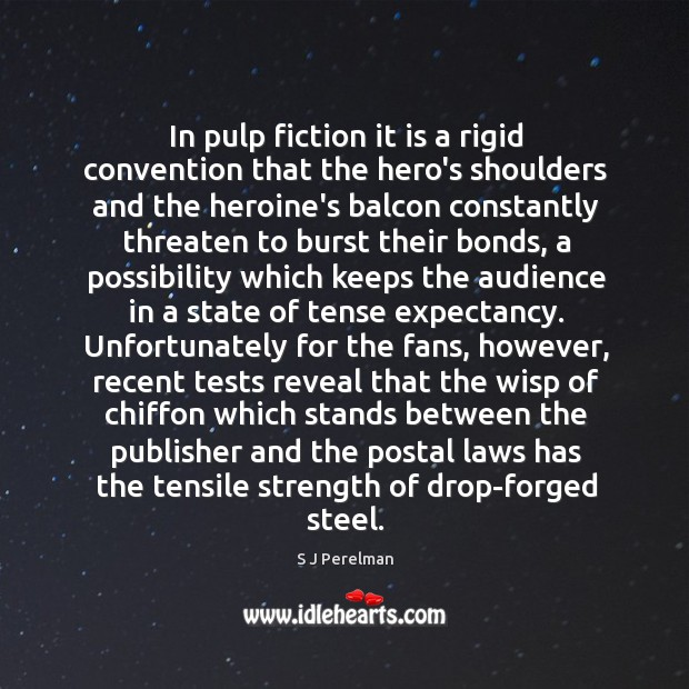 In pulp fiction it is a rigid convention that the hero's shoulders Image