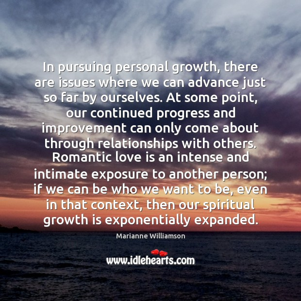 In pursuing personal growth, there are issues where we can advance just Romantic Love Quotes Image