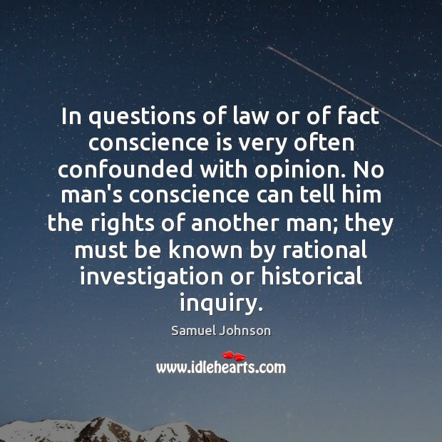 Image, In questions of law or of fact conscience is very often confounded