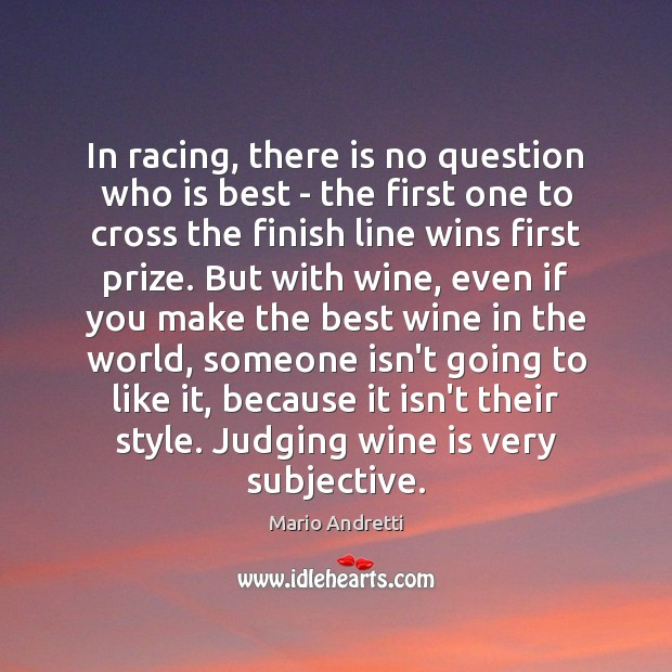In racing, there is no question who is best – the first Mario Andretti Picture Quote