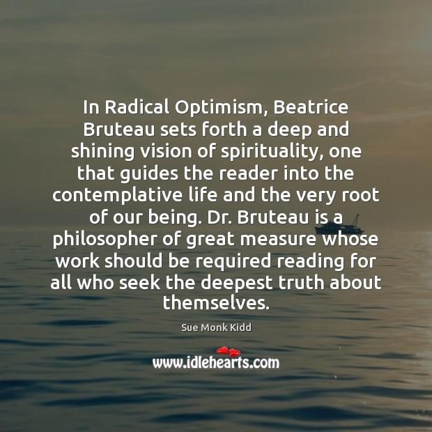 In Radical Optimism, Beatrice Bruteau sets forth a deep and shining vision Image