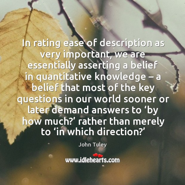 In rating ease of description as very important, we are essentially asserting a belief Image