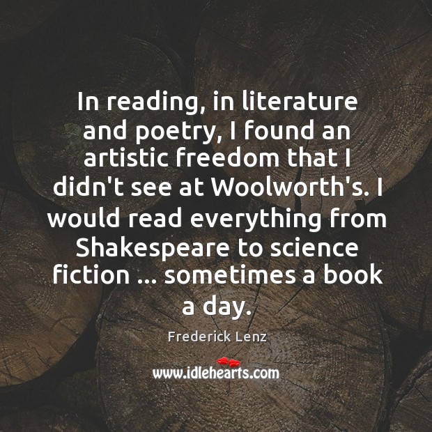 Image, In reading, in literature and poetry, I found an artistic freedom that