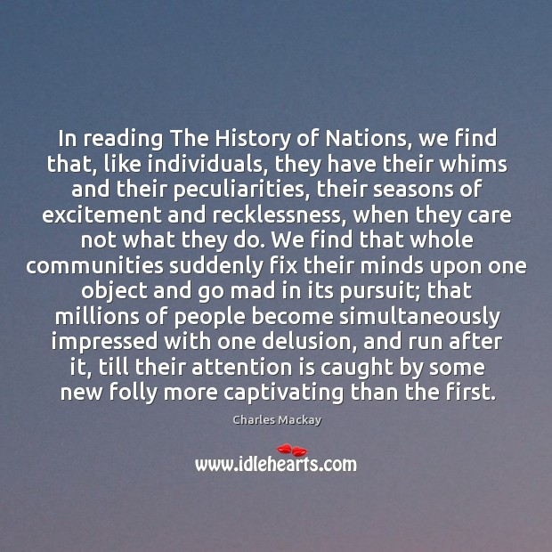 In reading The History of Nations, we find that, like individuals, they Image