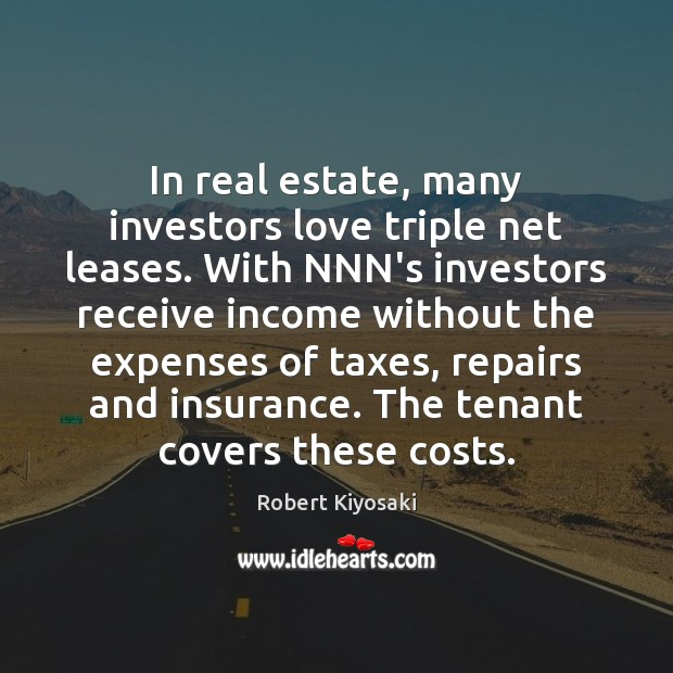 In real estate, many investors love triple net leases. With NNN's investors Real Estate Quotes Image