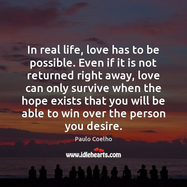 Image, In real life, love has to be possible. Even if it is