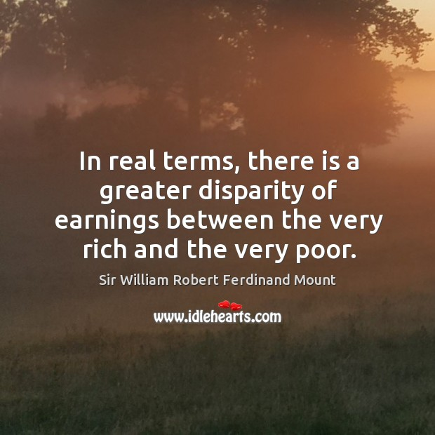 In real terms, there is a greater disparity of earnings between the very rich and the very poor. Image