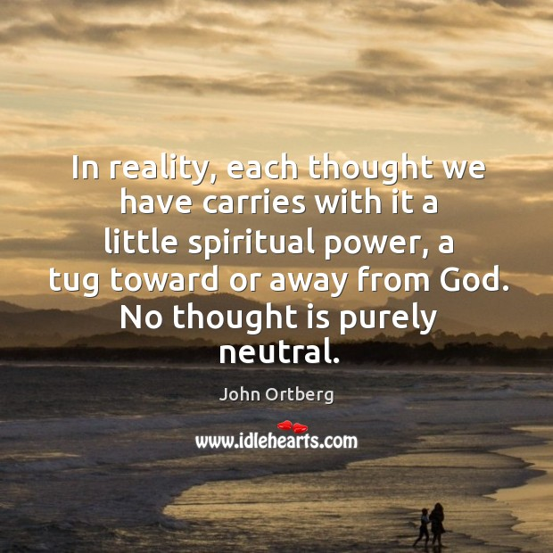 Image, In reality, each thought we have carries with it a little spiritual
