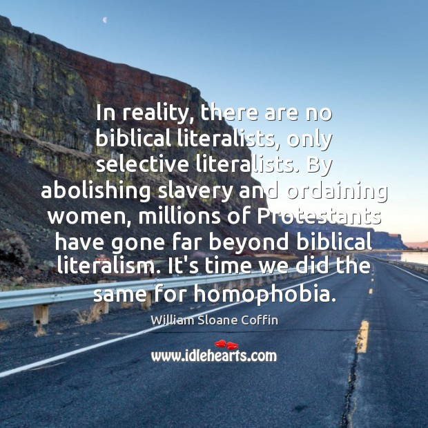 Image, In reality, there are no biblical literalists, only selective literalists. By abolishing