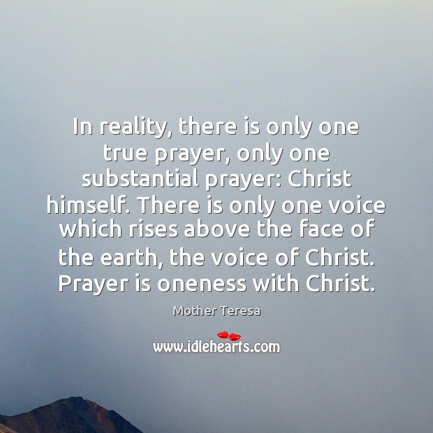 Image, In reality, there is only one true prayer, only one substantial prayer: