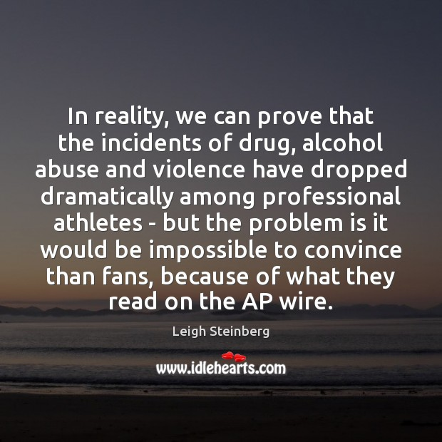 Image, In reality, we can prove that the incidents of drug, alcohol abuse