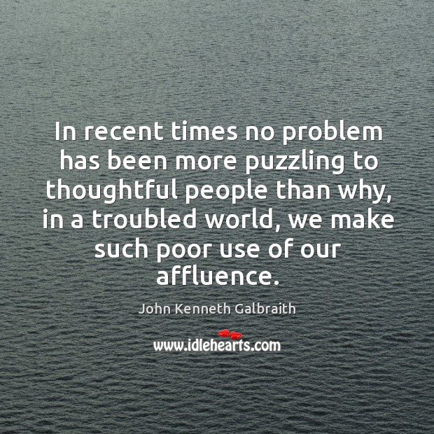 In recent times no problem has been more puzzling to thoughtful people Image