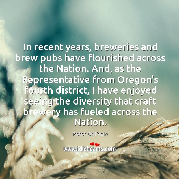 In recent years, breweries and brew pubs have flourished across the Nation. Image