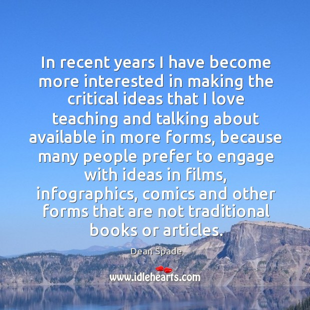 In recent years I have become more interested in making the critical Image