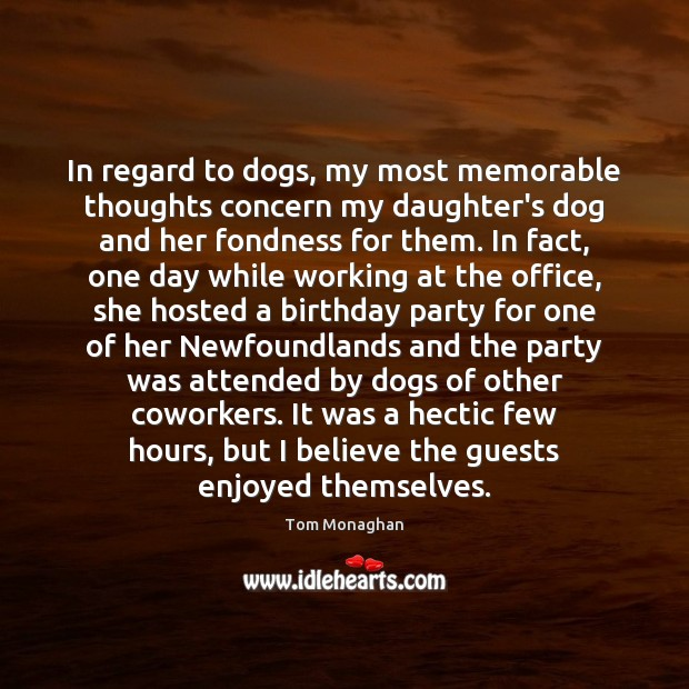 In regard to dogs, my most memorable thoughts concern my daughter's dog Image