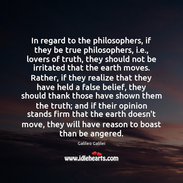 In regard to the philosophers, if they be true philosophers, i.e., Image