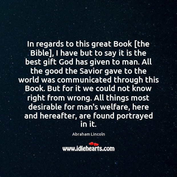 In regards to this great Book [the Bible], I have but to Image