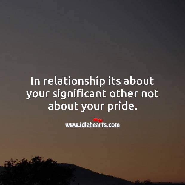 Image, In relationship its about your significant other not about your pride.