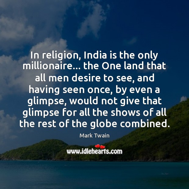 In religion, India is the only millionaire… the One land that all Image