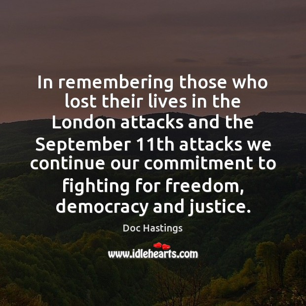 In remembering those who lost their lives in the London attacks and Image