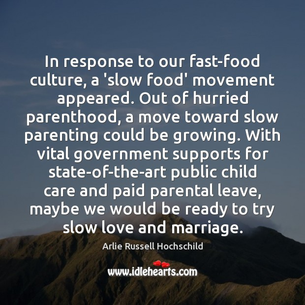 Image, In response to our fast-food culture, a 'slow food' movement appeared. Out