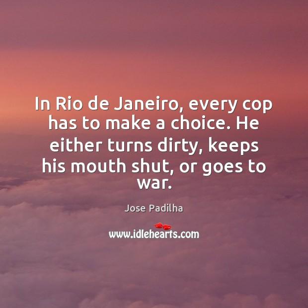 In Rio de Janeiro, every cop has to make a choice. He Image