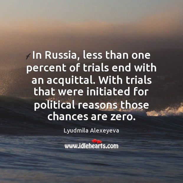 Image, In Russia, less than one percent of trials end with an acquittal.