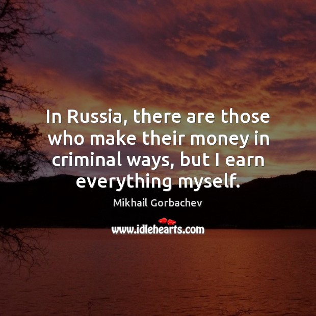 Image, In Russia, there are those who make their money in criminal ways,