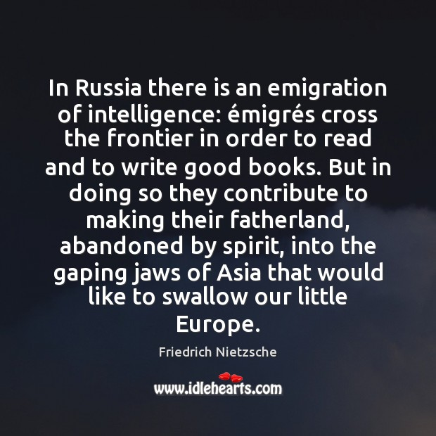In Russia there is an emigration of intelligence: émigrés cross the Image