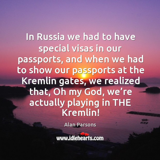 In russia we had to have special visas in our passports Image