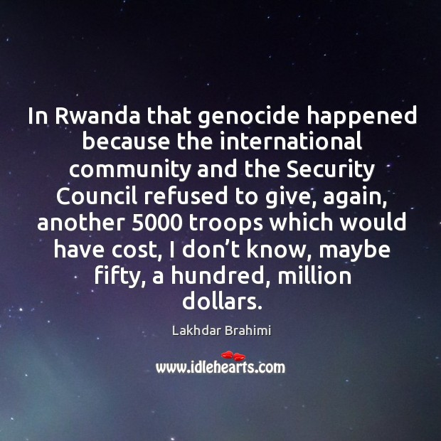 In rwanda that genocide happened because the international community and Image