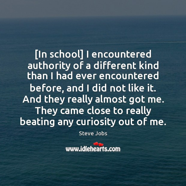 [In school] I encountered authority of a different kind than I had Image
