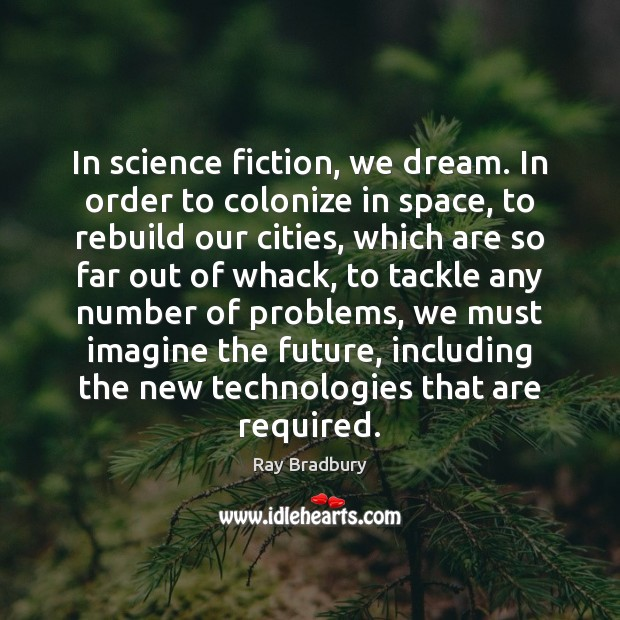 Image, In science fiction, we dream. In order to colonize in space, to