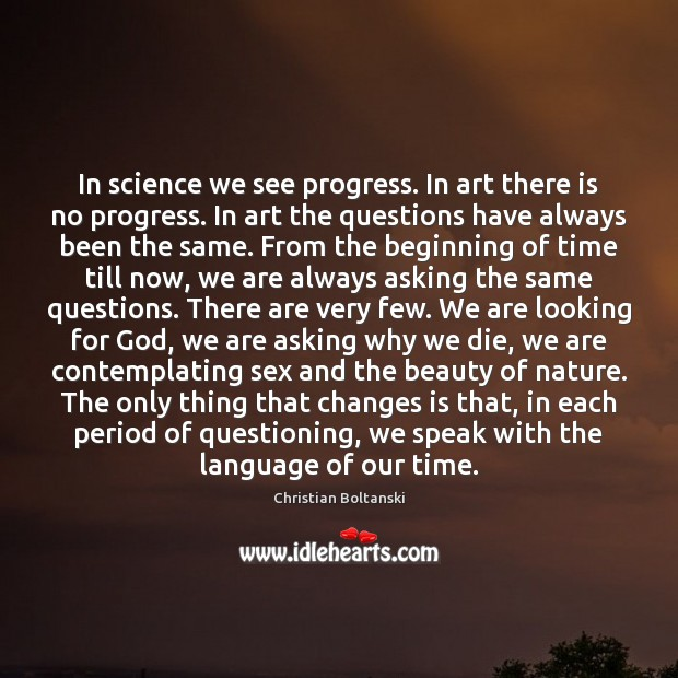 Image, In science we see progress. In art there is no progress. In