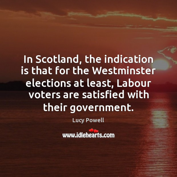 In Scotland, the indication is that for the Westminster elections at least, Image