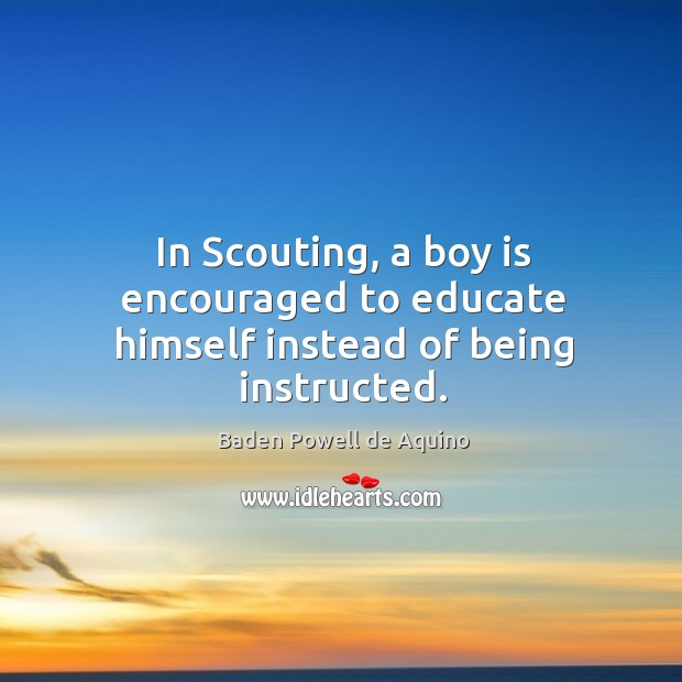 In Scouting, a boy is encouraged to educate himself instead of being instructed. Image