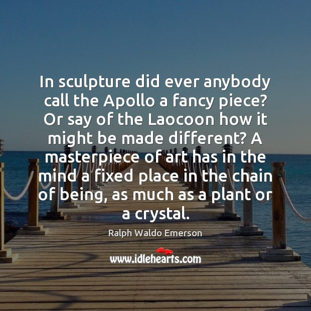 Image, In sculpture did ever anybody call the Apollo a fancy piece? Or