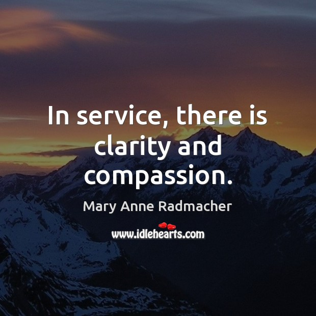 In service, there is clarity and compassion. Image