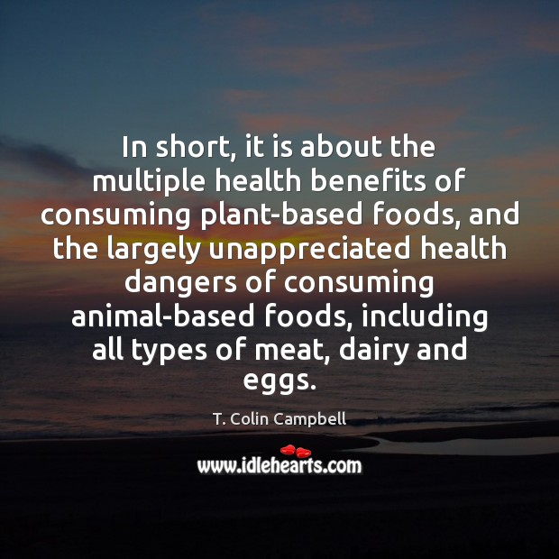 In short, it is about the multiple health benefits of consuming plant-based Unappreciated Quotes Image