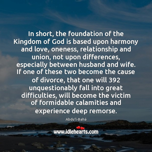 In short, the foundation of the Kingdom of God is based upon Divorce Quotes Image