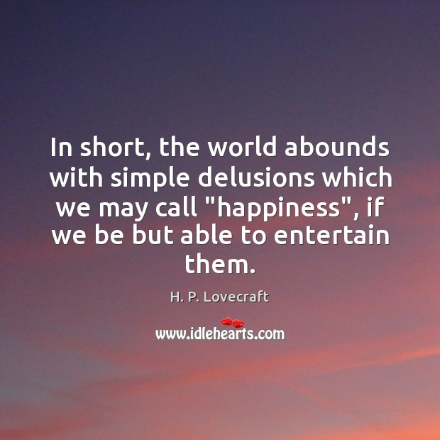 """In short, the world abounds with simple delusions which we may call """" Image"""