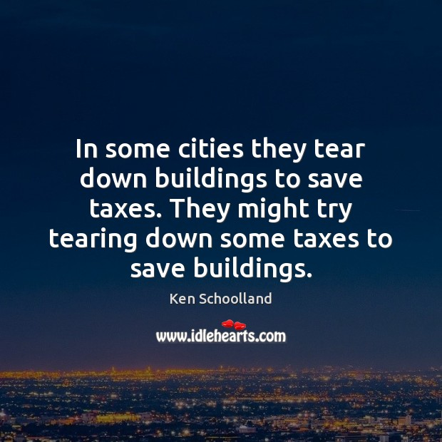 In some cities they tear down buildings to save taxes. They might Image