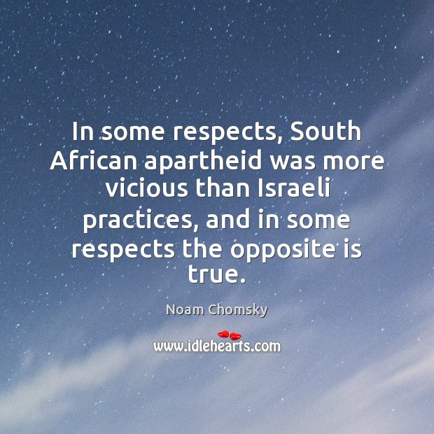 In some respects, South African apartheid was more vicious than Israeli practices, Image